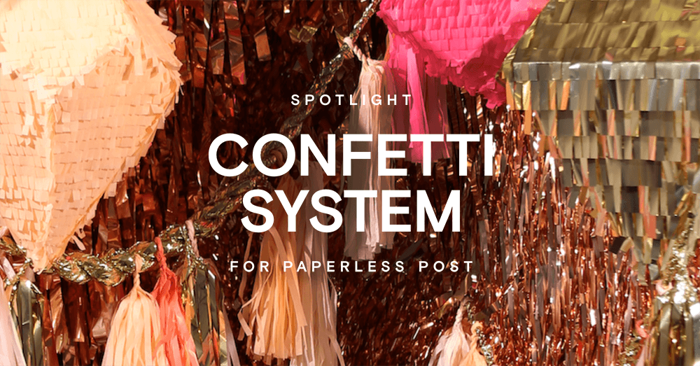 Spotlight: Confetti System for Paperless Post